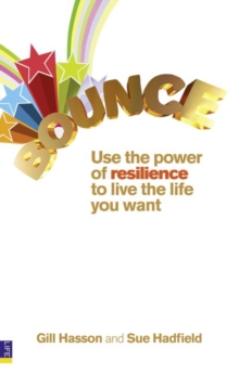 Bounce : Use the Power of Resilience to Live the Life You Want, Paperback