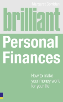 Brilliant Personal Finances : How to Make Money Work for Your Life, Paperback Book