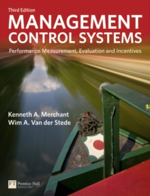 Management Control Systems : Performance Measurement, Evaluation and Incentives, Paperback