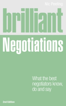 Brilliant Negotiations : What the Best Negotiators Know, Do and Say, Paperback