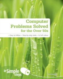 Computer Problems Solved for the Over 50s in Simple Steps, Paperback Book