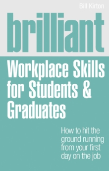 Brilliant Workplace Skills for Students & Graduates, Paperback