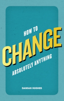 How to Change Absolutely Anything, Paperback