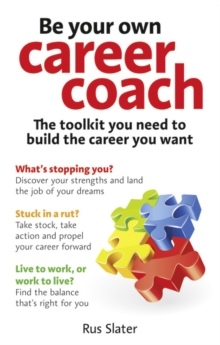 Be Your Own Career Coach : The Toolkit You Need to Build the Career You Want, Paperback