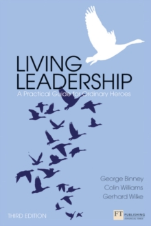 Living Leadership : A Practical Guide for Ordinary Heroes, Paperback Book