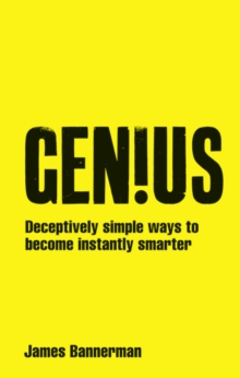 Genius! : Deceptively Simple Ways to Become Instantly Smarter, Paperback