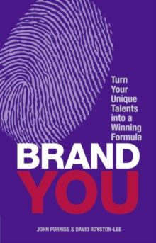 Brand You : Turn Your Unique Talents into a Winning Formula, Paperback Book