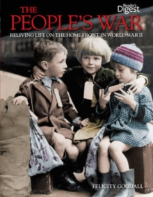 The People's War : Reliving Life on the Home Front in World War II, Paperback