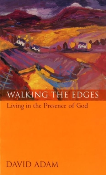Walking the Edges : Living in the Presence of God, Paperback
