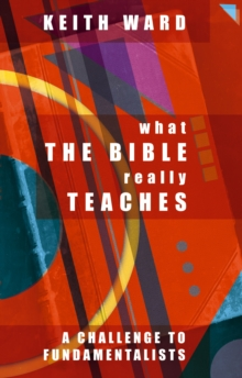 What the Bible Really Teaches : A Challenge to Fundamentalists, Paperback Book