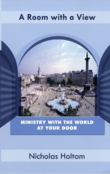 A Room with a View : Ministry with the World at Your Door, Paperback Book