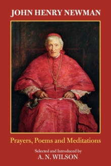 John Henry Newman : Poems, Prayers and Meditations, Paperback