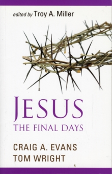 Jesus, the Final Days, Paperback Book