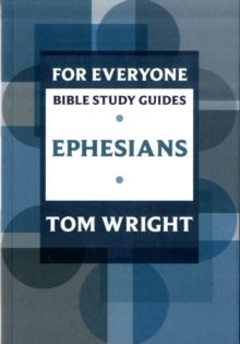 For Everyone Bible Study Guides : Ephesians, Paperback Book