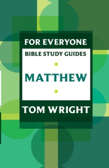 For Everyone Bible Study Guides : Matthew, Paperback Book