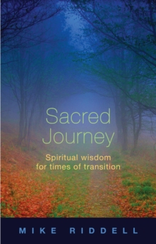 Sacred Journey : Spiritual Wisdom for Times of Transition, Paperback Book
