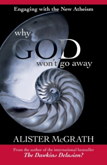 Why God Won't Go Away : Engaging with the New Atheism, Paperback