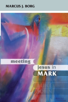 Meeting Jesus in Mark : Conversations with Scripture, Paperback Book