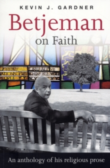 Betjeman on Faith : An Anthology of His Religious Prose, Paperback