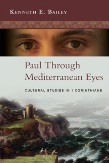 Paul Through Mediterranean Eyes : Cultural Studies in 1 Corinthians, Paperback