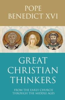 Great Christian Thinkers : From Clement to Scotus, Paperback