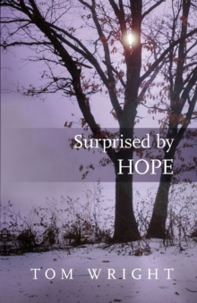 Surprised by Hope, Paperback Book