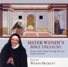 Sister Wendy's Bible Treasury : Stories and Wisdom Through the Eyes of Great Painters, Paperback