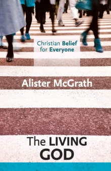 Christian Belief for Everyone: The Living God, Paperback Book