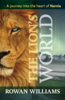 The Lion's World : A Journey into the Heart of Narnia, Paperback