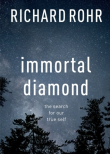 Immortal Diamond : The Search for Our True Self, Paperback