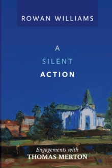 A Silent Action : Engagements with Thomas Merton, Paperback Book