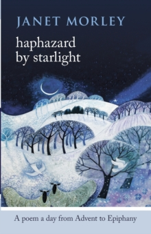 Haphazard by Starlight : A Poem a Day from Advent to Epiphany, Paperback