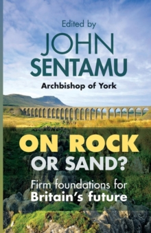 On Rock or Sand? : Firm Foundations for Britain's Future, Paperback