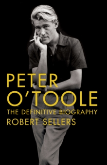 Peter O'Toole : The Definitive Biography, Hardback Book