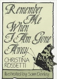 Remember Me When I am Gone Away, Hardback