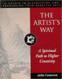 The Artist's Way : Spiritual Path to Higher Creativity, Hardback Book