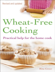 Wheat-free Cooking : Practical Help for the Home Cook, Paperback