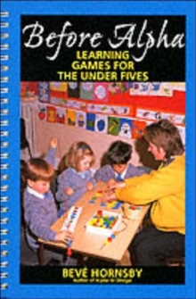 Before Alpha : Learning Games for the Under Fives, Paperback