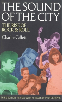 The Sound of the City : Rise of Rock and Roll, Paperback Book