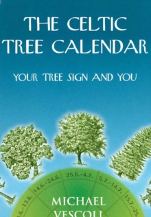 The Celtic Tree Calendar : Your Tree Sign and You, Hardback Book
