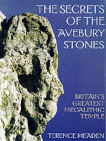 Secrets of the Avebury Stones : Britain's Greatest Megalithic Temple, Paperback