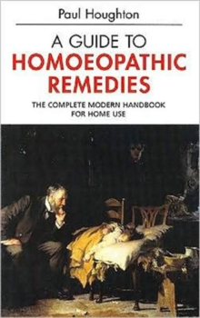 A Guide to Homoeopathic Remedies, Paperback