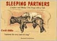 Sleeping Partners : Cracker and Micky - Two Dogs with a Tale, Paperback
