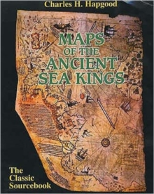 Maps of the Ancient Sea Kings : Evidence of Advanced Civilization in the Ice Age, Paperback Book
