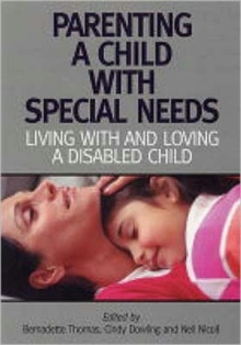 Parenting a Child with Special Needs : Living with and Loving a Disabled Child, Paperback