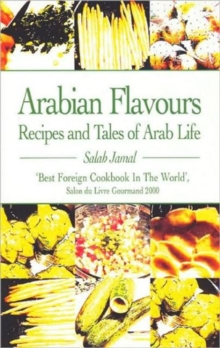 Arabian Flavours : Recipes and Tales of Arab Life, Paperback