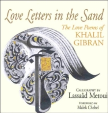 Love Letters in the Sand : The Love Poems of Khalil Gibran, Hardback