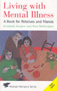 Living with Mental Illness : A Book for Relatives and Friends, Paperback