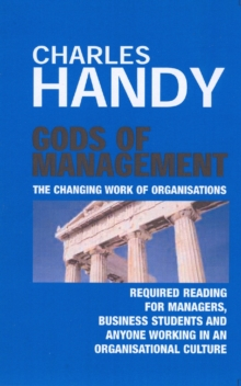 Gods of Management : The Changing Work of Organisations, Paperback