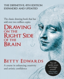 Drawing on the Right Side of the Brain : A Course in Enhancing Creativity and Artistic Confidence, Hardback